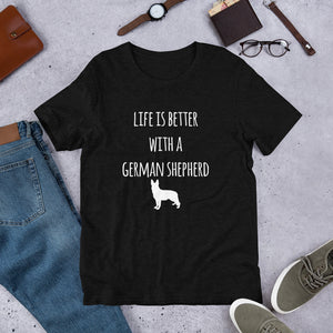 Life is Better with a German Shepherd Short-Sleeve Unisex T-Shirt