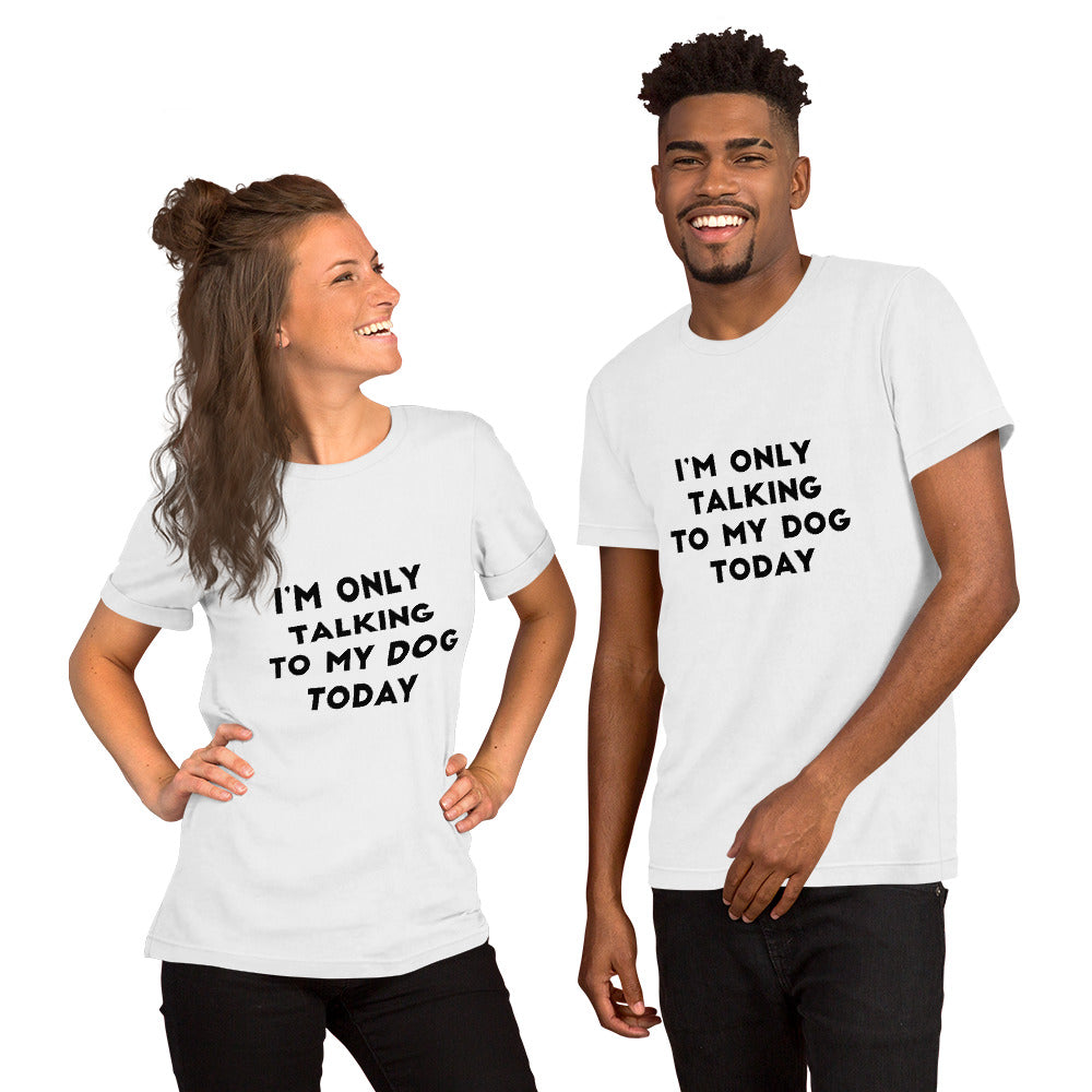 Talk to Dog Only Short-Sleeve Unisex T-Shirt - Kai's Ruff Wear