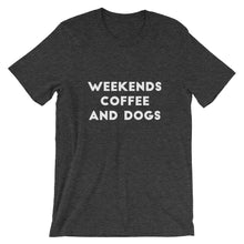 Load image into Gallery viewer, Weekend, Coffee, Dogs Short-Sleeve Unisex T-Shirt - Kai's Ruff Wear