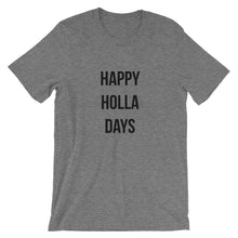 Load image into Gallery viewer, Happy Holla Days Short-Sleeve Unisex T-Shirt - Kai's Ruff Wear