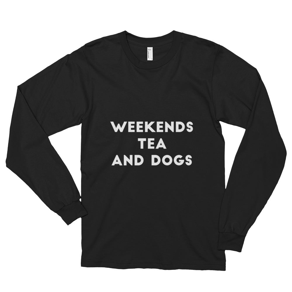 Weekends Tea and Dogs Long sleeve t-shirt (unisex) - Kai's Ruff Wear