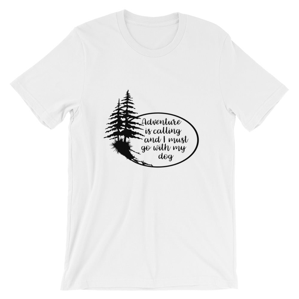 Adventure is Calling with my Dog Short-Sleeve Unisex T-Shirt - Kai's Ruff Wear