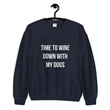Load image into Gallery viewer, Wine Down with my Dogs Sweatshirt