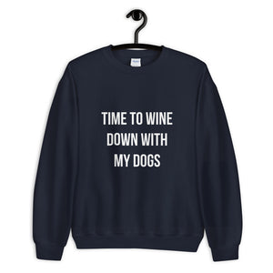 Wine Down with my Dogs Sweatshirt