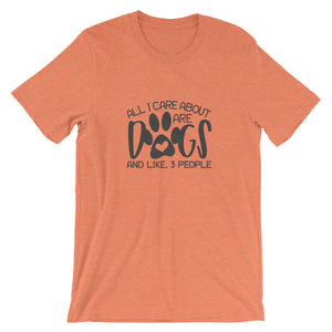 Only Care for Dogs and 3 People T-Shirt