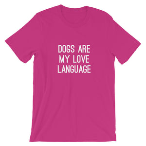 Dogs are my Love Language T-Shirt