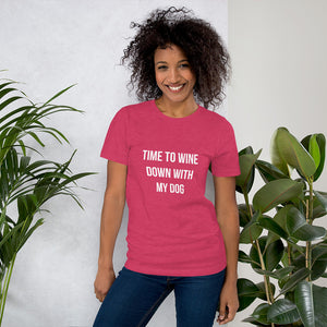 Pink shirt that says Time to Wine Down with my Dog