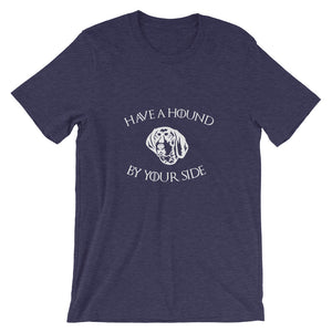 Have A Hound By Your Side Shirt