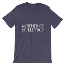 Load image into Gallery viewer, Mother of Bulldogs