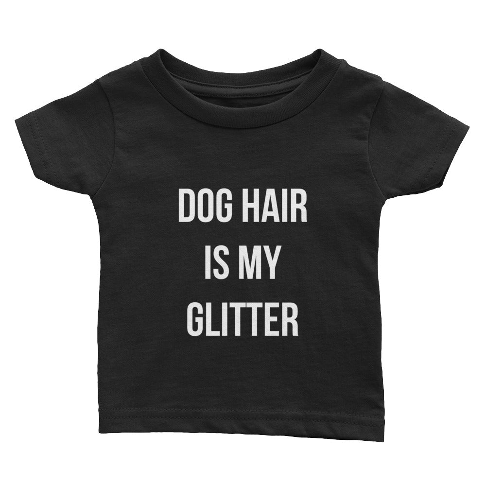 Dog Hair is my Glitter Infant Tee - Kai's Ruff Wear