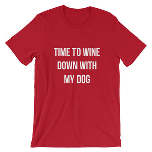 Wine Down with my Dog Short-Sleeve Unisex T-Shirt - Kai's Ruff Wear