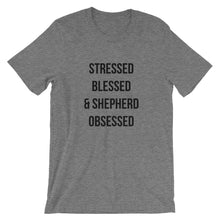 Load image into Gallery viewer, Stressed, Blessed, and Shepherd Obsessed Short-Sleeve Unisex T-Shirt - Kai's Ruff Wear
