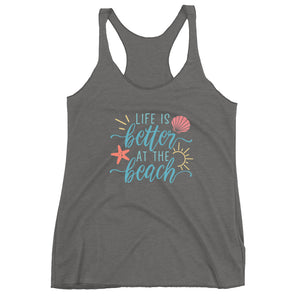 Life is Better at the Beach Racerback Tank