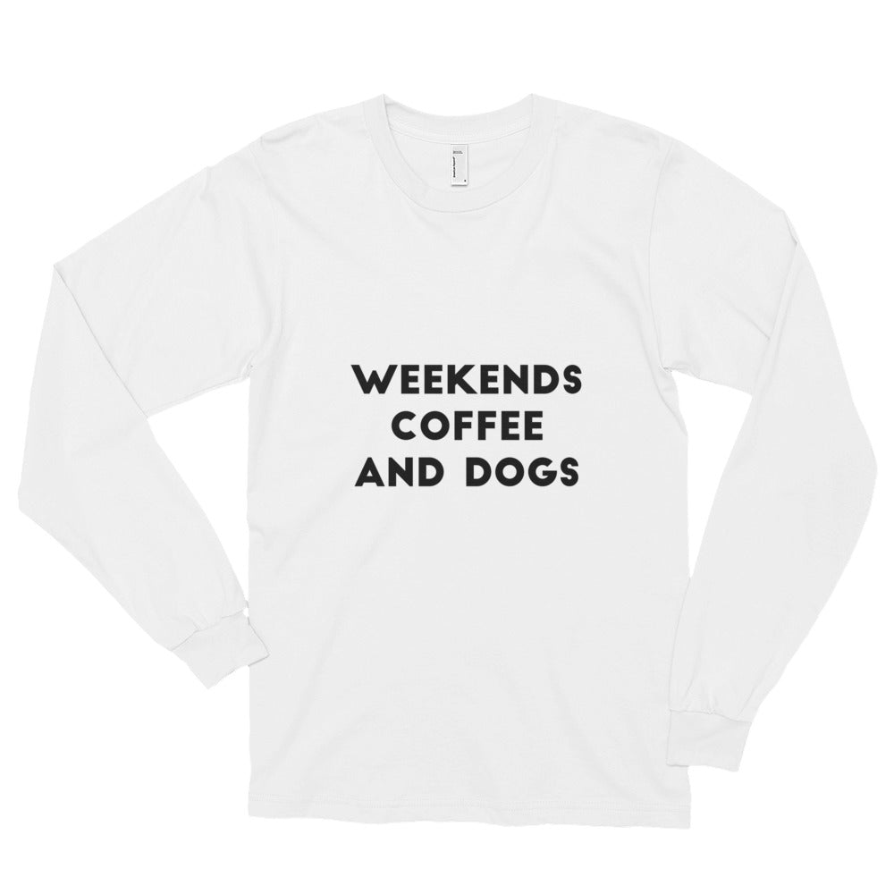 Weekends, Coffee, Dogs Long sleeve t-shirt (unisex) - Kai's Ruff Wear