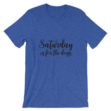 Load image into Gallery viewer, Saturday for Dogs Short-Sleeve Unisex T-Shirt - Kai's Ruff Wear