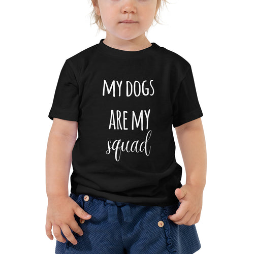 Dogs are my Squad Toddler Short Sleeve Tee - Kai's Ruff Wear