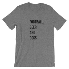 Load image into Gallery viewer, Football. Beer. Dogs. Short-Sleeve Unisex T-Shirt - Kai's Ruff Wear