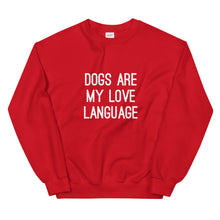 Load image into Gallery viewer, Dogs are My Love LanguageSweatshirt