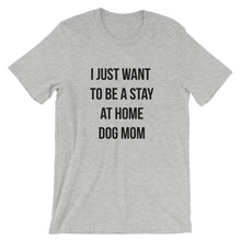 Load image into Gallery viewer, Stay at Home Dog Mom Short-Sleeve Unisex T-Shirt - Kai's Ruff Wear
