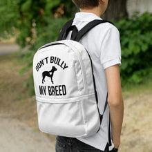Load image into Gallery viewer, Don't Bully My Breed Backpack - Kai's Ruff Wear