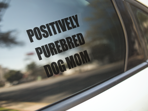 Positively Purebred Dog Mom Car Decal