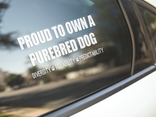 Load image into Gallery viewer, Proud Purebred Dog Owner Decal