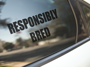 Responsibly Bred Decal