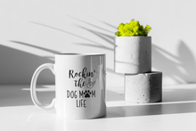 Load image into Gallery viewer, Rocking the dog mom life mug. Dog Mom Mug for coffee, tea, or cocoa