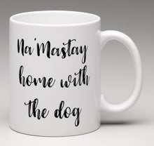 Load image into Gallery viewer, Na'mastay Home Mug - Kai's Ruff Wear
