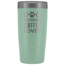 Load image into Gallery viewer, Dog Mother Coffee Lover Tumbler