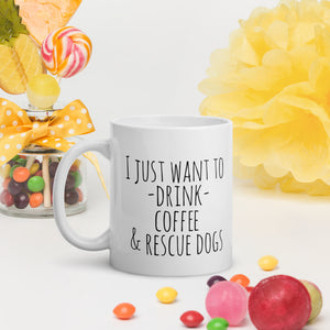 Drink Coffee & Rescue Dogs mug