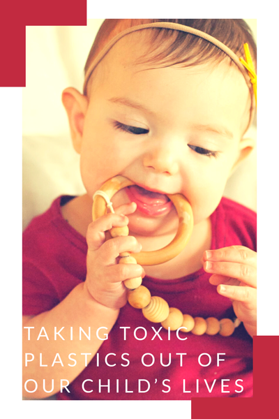 Taking Toxic Plastics Out of Our Child's Lives