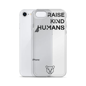 Raise Kind Humans iPhone Case