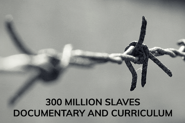 300 MILLION SLAVES DOCUMENTARY & COURSE