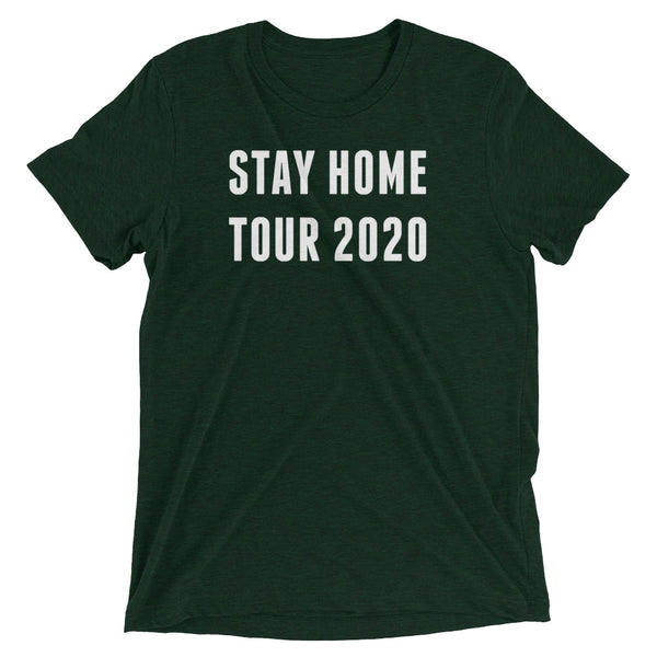 Stay Home Tour 2020 Tee