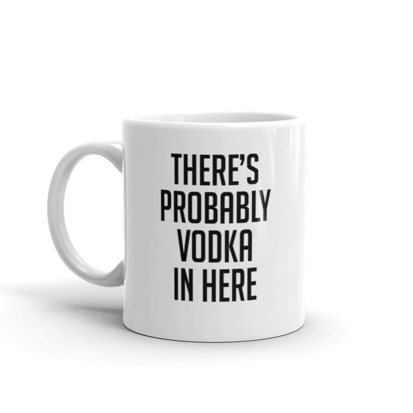 Probably Vodka Mug