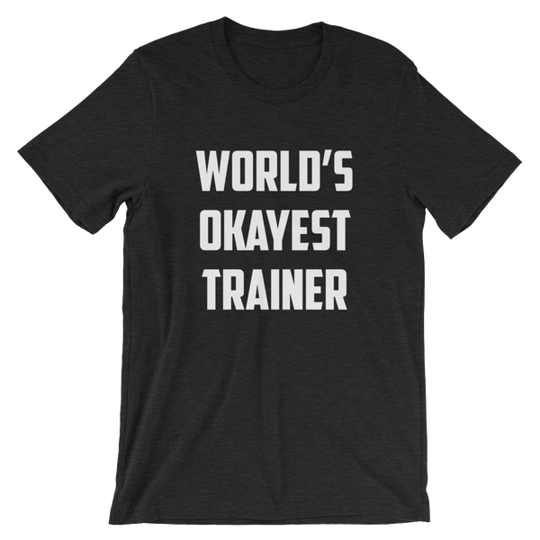 World's Okayest Trainer Tee
