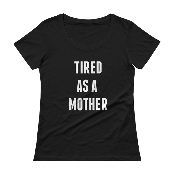 Tired as a Mother Tee