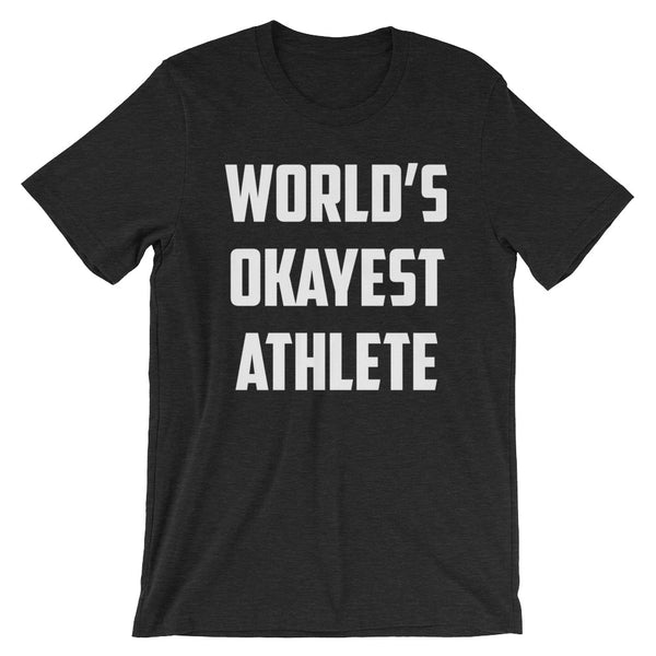 World's Okayest Athlete Tee