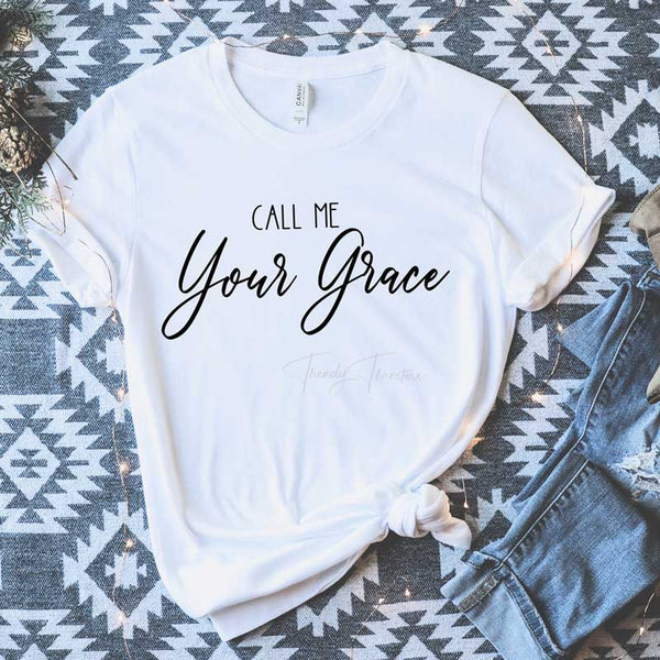 Call Me Your Grace Sublimation Transfer