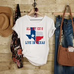All My Ex's Live In Texas Sublimation Transfer