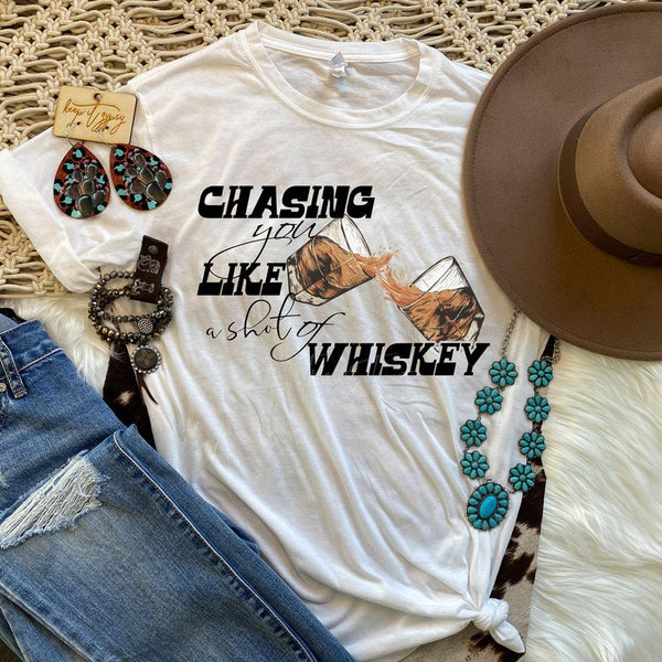 Chasing You Like A Shot Of Whiskey Sublimation Transfer