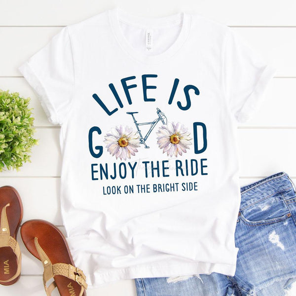 Life Is Good Enjoy The Ride Sublimation Transfer