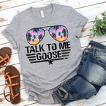 Talk To Me Goose SHIPS 9/28 Screen Print Heat Transfer