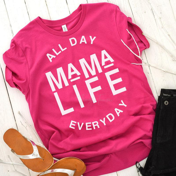 Mama Life All Day Every Day SHIPS 4/23 Screen Print Heat Transfer