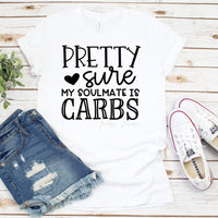 Carbs Are My Soul Mate Sublimation Transfer