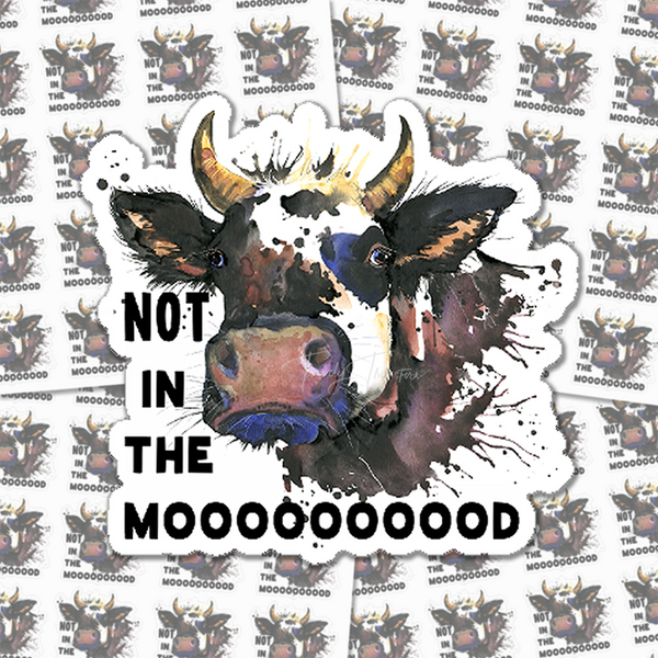 Not In The Mooooood Stickers