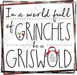 Be A Griswold Not Grinch Sublimation Transfer