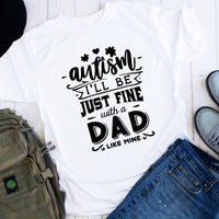 I'll Be Fine With a Dad Like Mine Autism One Color Sublimation Transfer