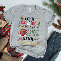 Let's Bake Stuff and Watch Christmas Movies Screen Print Heat Transfer